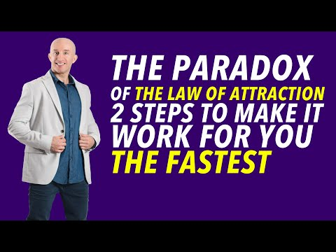 The Paradox Of The Law Of Attraction - 2 Steps To Make It Work For You The Fastest