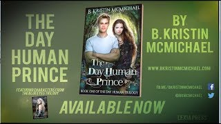 THE DAY HUMAN PRINCE by B. Kristin McMichael - Book Trailer