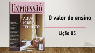 O valor do ensino  (Lição 5) | Marcos Danilo de Almeida | 11/abr/2021