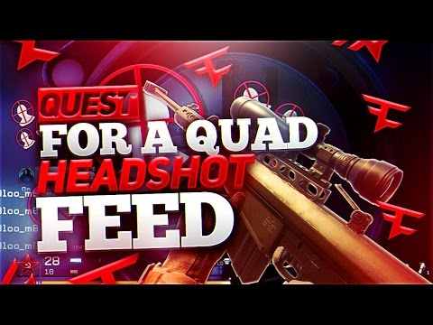 QUEST FOR A QUAD HEADSHOT FEED