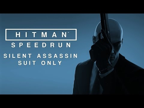 HITMAN Speedrun - All Main Missions - Silent Assassin Suit Only