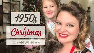 CHRISTMAS CLEAN WITH ME || Vintage 1950s Style | ULTIMATE CLEANING MOTIVATION