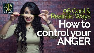 06 COOL & REALISTIC ways  to control your ANGER? – Personality Development & Soft Skills Training