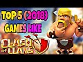 Top-5 2018 Games Like Clash Of Clan |Must Play|