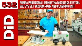 532. Pompa próżniowa i jednostka mocująca Festool VAC SYS Set / Vacuum pump and clamping unit