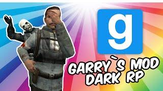 ПОСТОЙТЕ ГОСПАДИН | GARRY`S MOD DARK RP | ГАВЕР