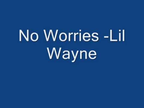 No Worries-Lil Wayne
