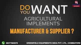 Agricultural Implements by Greenfield Equipments India Private Limited, Coimbatore