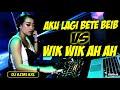 Download Mp3 DJ AKU LAGI BETE BEIB X WIK WIK AH AH ] TERBARU 2019