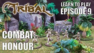 Ep 9 Tribal - Combat: Honour