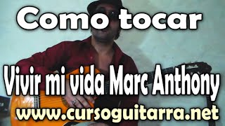 Como tocar  salsa  - Vivir mi vida - Marc Anthony