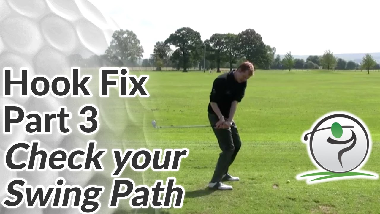 Golf Hook Cure Part 3 - Check Your Swing Path | Free Online
