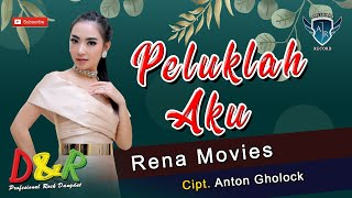 Rena Movies - PELUKLAH AKU