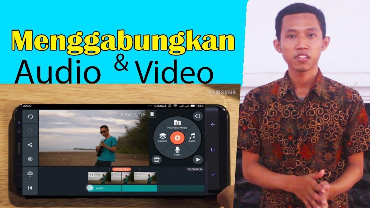 Cara Menggabungkan Audio Video Di Hp Smartphone Android Laptop Pc Cover Video Clip Youtube