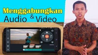 ✔ Cara Menggabungkan  Audio 🎧 Video 📷 di HP Smartphone Android / Laptop PC 🎤 Cover Video Clip