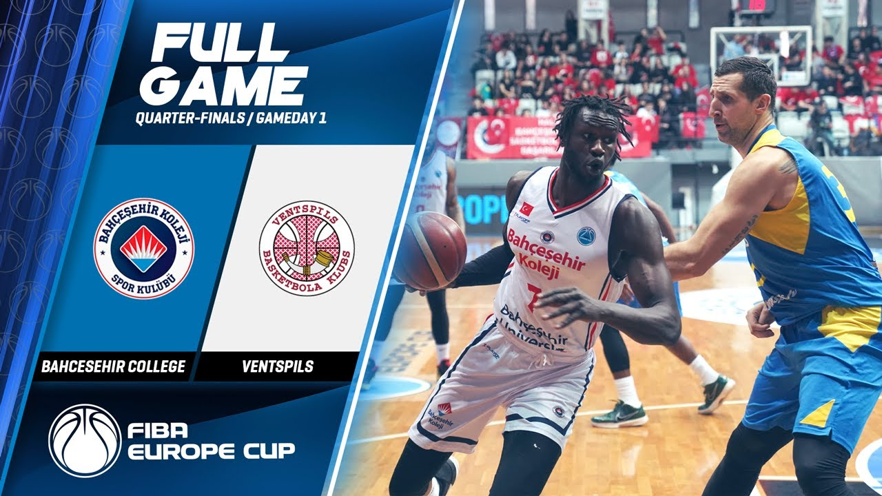 Bahcesehir College  v Ventspils - Full Game - FIBA Europe Cup 2019