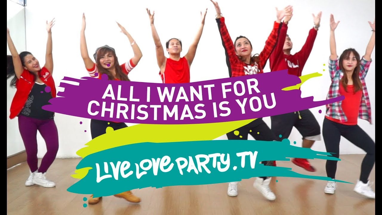 All I Want For Christmas Is You Live Love Party Zumba Dance Fitness Christmas Youtube