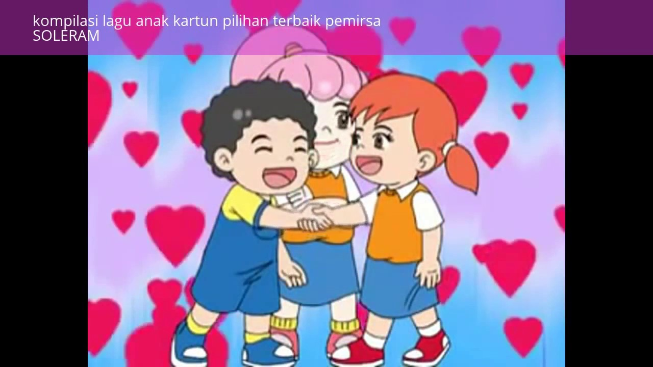 Kompilasi Kartun Lagu Anak Pilihan YouTube