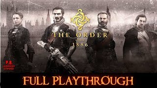 The Order 1886 | Full Playthrough | Longplay Gameplay Walkthrough 1080P HD