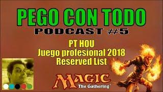 PEGO CON TODO #5: PT HOU, Modern y Legacy en los PT de 2018, y rant sobre la Reserved List