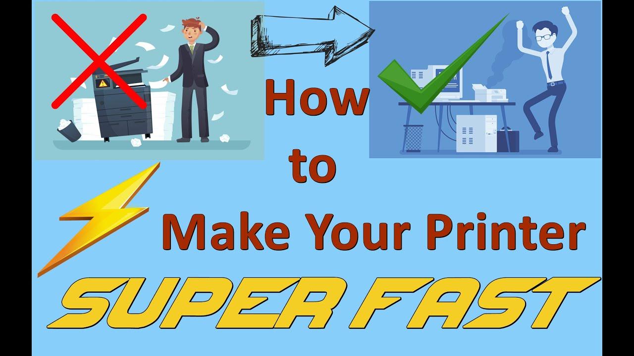 How to Make Printer Print Super Fast