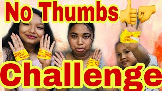No Thumbs Challenge  हतक औल छन  क भय??Sister Brother