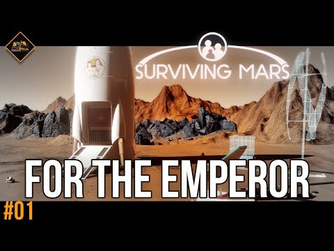 SURVIVING MARS FOR THE EMPEROR | Surviving Mars part 1 gameplay