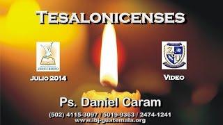 Tesalonicenses - Daniel Caram (4 de 8) - ibj-guatemala.org