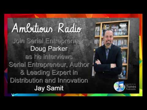 Jay Samit, Guest on Ambitious Radio with host Doug Parker – Episode 50