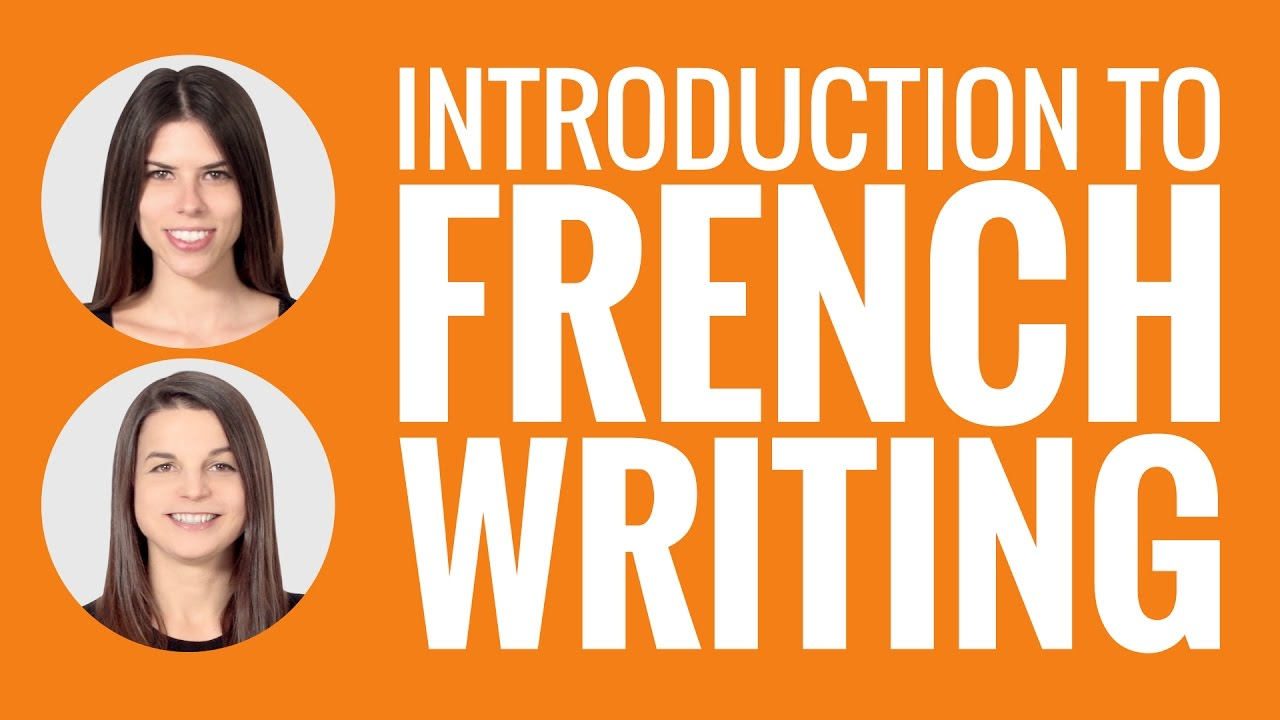 Introduction to French - Introduction to French Writing - YouTube