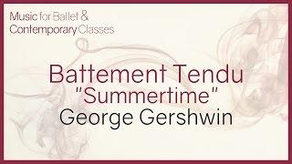 Piano Music for Ballet Classes. Battement Tendu - Summertime (Gershwin)