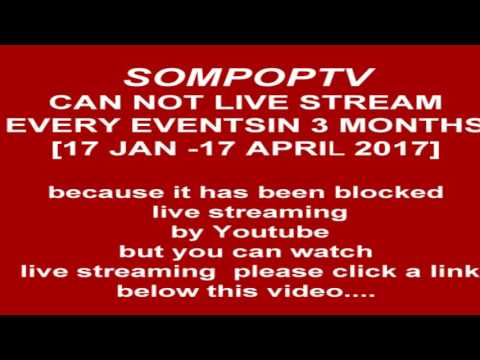 Wathc New Live Stream 2nd SOMPOPTV Channel , Youtube Blocked My Channel In 3 Months