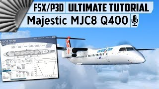 Majestic Software MJC8 Q400 ✈ The Ultimate Tutorial [FSX/P3D]