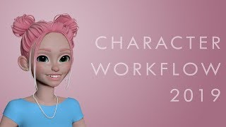 My 3D Character Workflow 2019