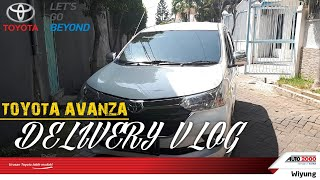 TOYOTA AVANZA TYPE G 2018 DELIVERY VLOG