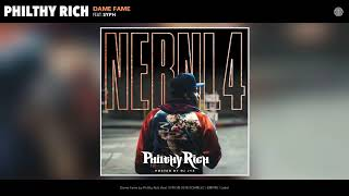 Philthy Rich - Dame Fame feat. SYPH [Official Audio]