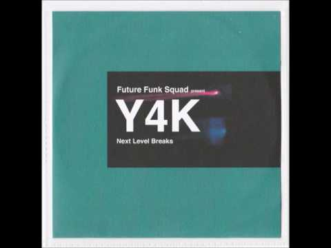 Future Funk Squad Presents Y4K (Previously Unreleased - 2002)