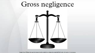 Gross negligence