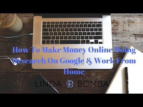 How To Make Money Online Doing Research On Google & Work From Home
