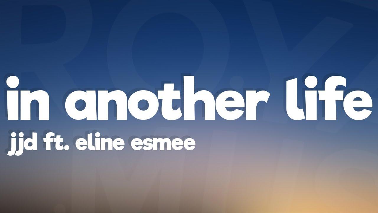 JJD - In Another Life (Lyrics) ft. Eline Esmee [7clouds Release]
