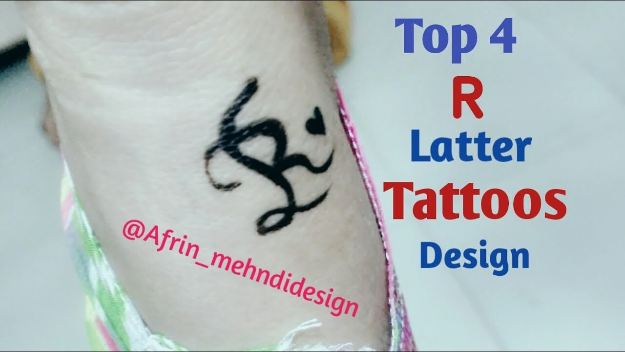 Top 4 R Latter Tattoos Design 2018 Diy Small And Cool Tattoos