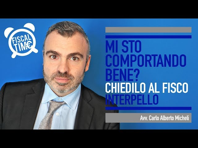 MI STO COMPORTANDO BENE? - CHIEDILO AL FISCO - INTERPELLO