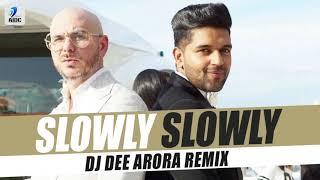 Slowly Slowly (Remix) | Guru Randhawa | Pitbull | DJ Dee Arora