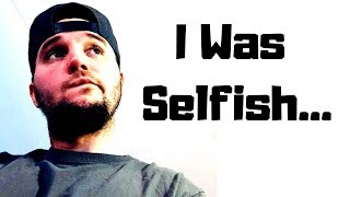 Anxiety Made Me Selfish...(Hate To Admit It) I need to clarify a co...
