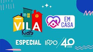 Vila Kids Especial IPVO 40 anos