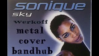 Werkoff - Sonique - Sky (metal cover) bandhub