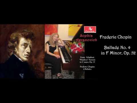 Chopin: Ballade No. 4 in F Minor, Op. 52 - Sophia Agranovich