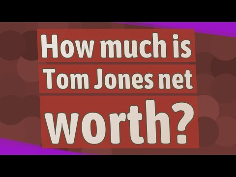 How much is Tom Jones net worth?