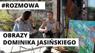 Obrazy Dominika Jasińskiego.