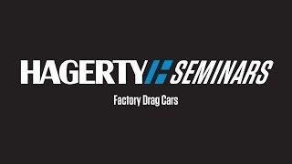 Factory Drag Cars | Hagerty Seminar